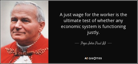quote-a-just-wage-for-the-worker-is-the-ultimate-test-of-whether-any-economic-system-is-functioning-pope-john-paul-ii-84-53-29